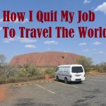 How I Quit My Job To Travel The World
