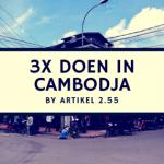 Drie keer doen in Cambodja