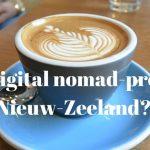 Digital Nomad Destination: Nieuw-Zeeland